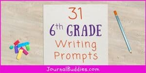 6th Grade Journal Ideas and Writing Prompts