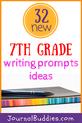 7th Grade Writing Prompts: 32 New Ideas • JournalBuddies com