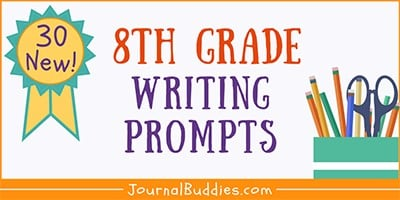 8th Grade Writing Ideas and Journal Prompts