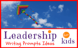 Leadership Writing Prompts for Kids
