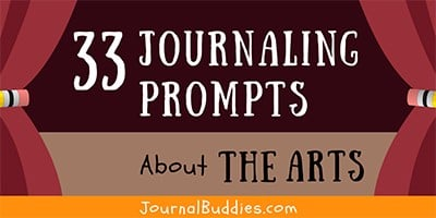 Arts Inspired Journal Writing Prompts
