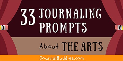 33 Journaling Prompts about The Arts