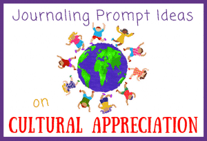 Journal Prompt Ideas on Cultural Appreciation