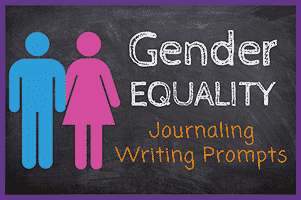 33 Gender Equality Journaling Writing Prompts