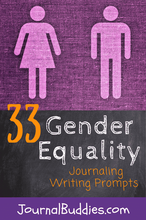 33 Gender Equality Journaling Writing Prompts • JournalBuddies com