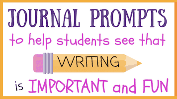 Journal prompts to help see that writing is important and fun