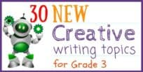 30 New Creative Writing Topics for Grade 3