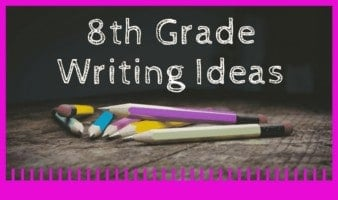 8th Grade Writing Ideas
