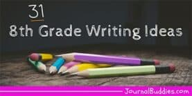 31 8th Grade Writing Ideas