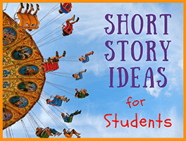 11 Short Story Ideas for Students