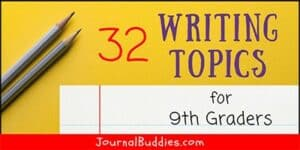 Writing Prompts and Journal Ideas for Grade 9