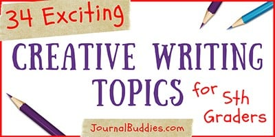 34 Exciting Creative Writing Topics for Grade 5