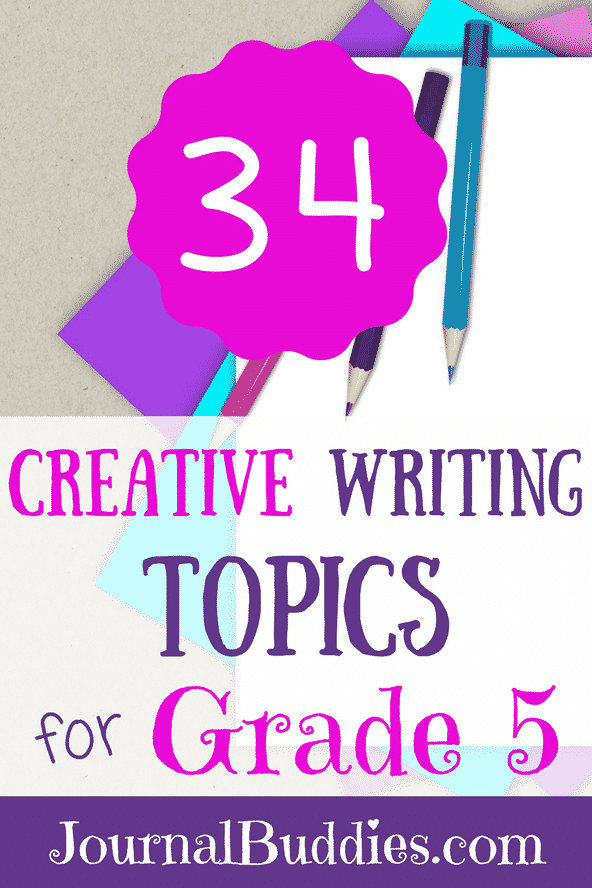 34 Exciting Creative Writing Topics for Grade 5 • JournalBuddies com