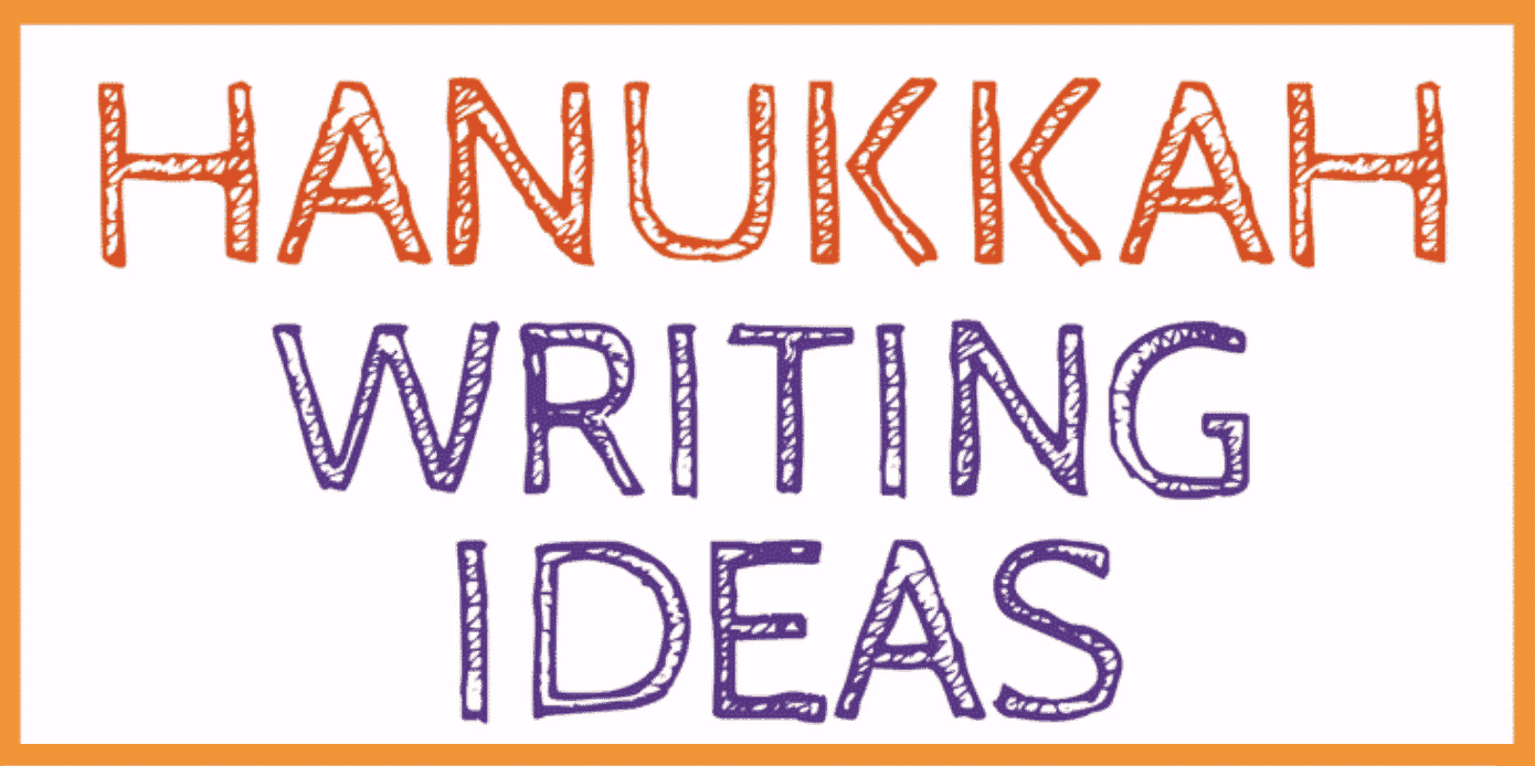Hanukkah Holiday Writing Ideas for Students