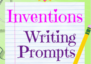 Inventions writing prompts for Kids