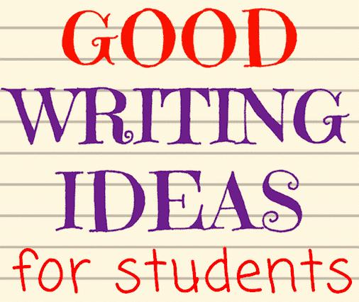 44 Good Writing Ideas