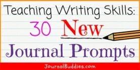 Teach Writing Skills: 30 NEW Journal Prompts