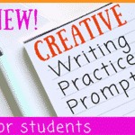 Creative Writing Practice Prompts for Students