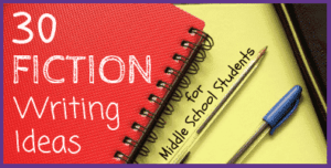 Fiction Writing Ideas for Middle School Students