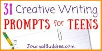 31 Creative Writing Prompts for Teens