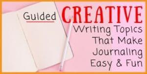 Guided Creative Writing Topics
