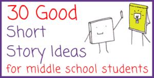Middle School Short Story Ideas