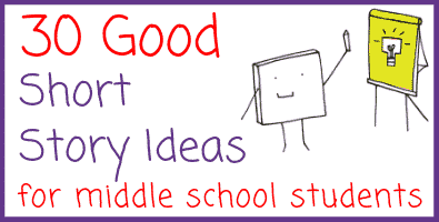 Middle School Short Story Ideas