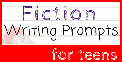 Fiction Writingt Prompts for Teens