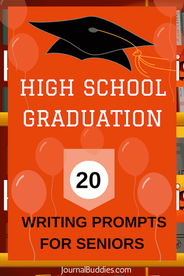 20 Writing Prompts for High School Graduation