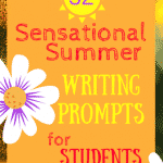 32 Sensational 32 Summer Writing Prompts for Students
