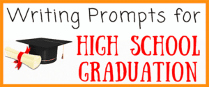 Writing Prompts for High School Graduation