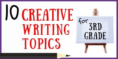 3rd Grade Creative Writing Topics