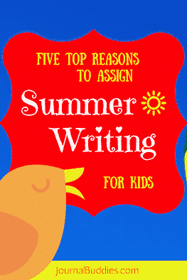 Five Top Reasons to Assign Summer Writing for Kids