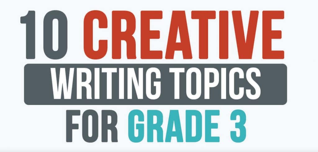 Third Grade Creative Writing Topics List