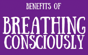 Benefits of breathing consciously