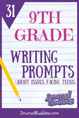 Use these all-new writing prompts for ninth graders to get your students thinking about and reflecting on some of the biggest issues teens face today!