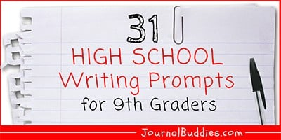 31 High School Writing Prompts for 9th Graders