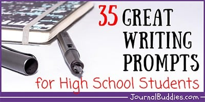 High School Writing Prompts and Journal Ideas