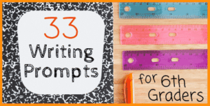 Writing Prompts for 6th Grade Students