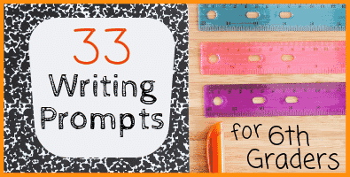 33 Writing Prompts for Middle School: 6th Graders