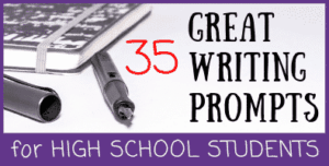 Writing Prompts for High School Students