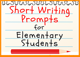 Short Writing Prompts for Elementary Students