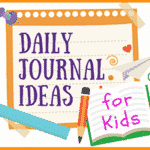 Daily Journal Ideas for Kids
