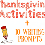 Thanksgiving Activities for Kids + Bonus Writing Prompts