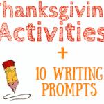 Thanksgiving Activities for Kids + Bonus Writing Prompts