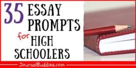35 Essay Prompts for High Schoolers