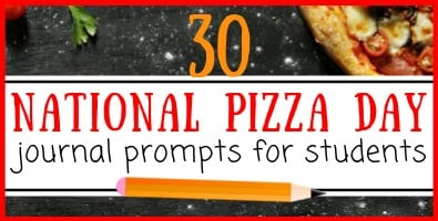 30 National Pizza Day Journal Prompts for Students