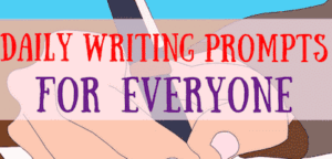 68 Daily Writing Prompts for Everyone