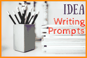 Idea Writing Prompts