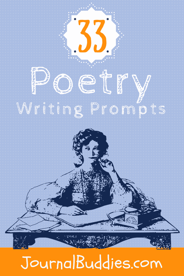 33 Poetry Writing Prompts • JournalBuddies com